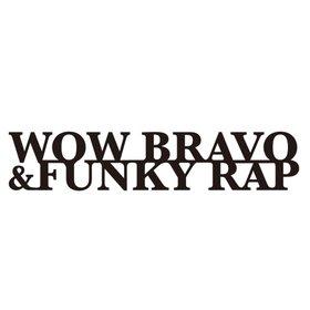 WOW BRAVO & FUNKY RAP